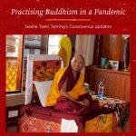 Practising Buddhism in a Pandemic – Geshe Tashi Tsering's Coronavirus Update 2nd July