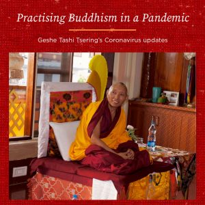Practising Buddhism in a Pandemic – Geshe Tashi Tsering's Coronavirus Update 2nd July