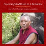 Practising Buddhism in a Pandemic – Geshe Tashi Tsering's Coronavirus Update 22nd July