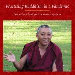 Practising Buddhism in a Pandemic – Geshe Tashi Tsering's Coronavirus Update 12th August